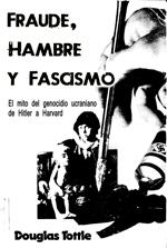 Fraude, hambre y fascismo  El mito del genocidio ucraniano. De Hitler a Harvard - Douglas Tottle Tottle_banner150